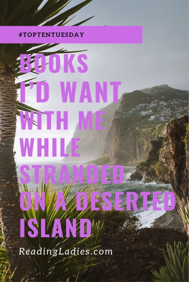 Books I'd Want With Me While Stranded On a Deserted Island (Top Ten Tuesday) Image: purple text over a mountainous deserted island