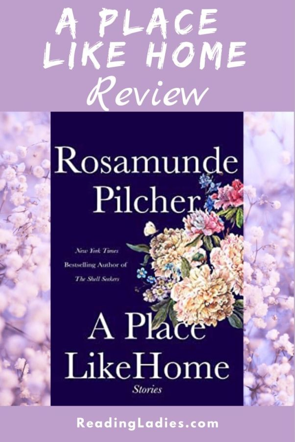 A Place Like Home by Rosamunde Pilcher (cover) white text on a dark blue background, a group of large light colored blossoms fill the center right