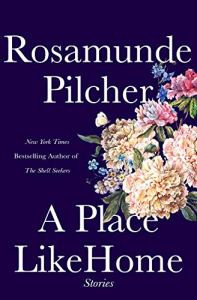 A Place Like Home by Rosamunde Pilcher (cover) white text on a dark blue background....large blossoms of light colored flowers fill center right of cover