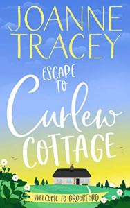 Escape to Curlew Cottage by Joanne Tracey (cover) Image: white text on a graphic image of a white house on a large expanse of land