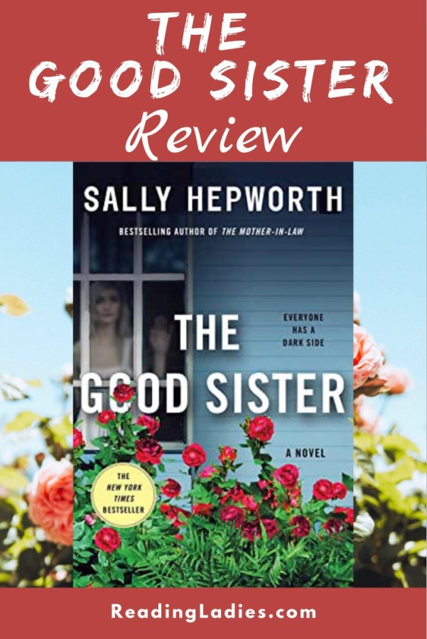 The Good Sister by Sallhy Hepworth (cover) Image: a girl looks out the window of a house at red roses growing in the garden