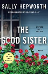 The Good Sister by Sally Hepworth (cover) Image: a girl peers out the window of a house at the red roses growing in the garden