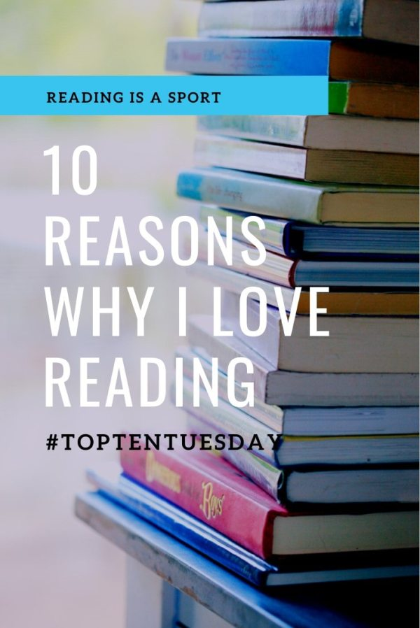 Top Ten Tuesday: 10 Reasons Why I Love Reading (Image: white text over a tall stack on hard back book on a blue painted table)