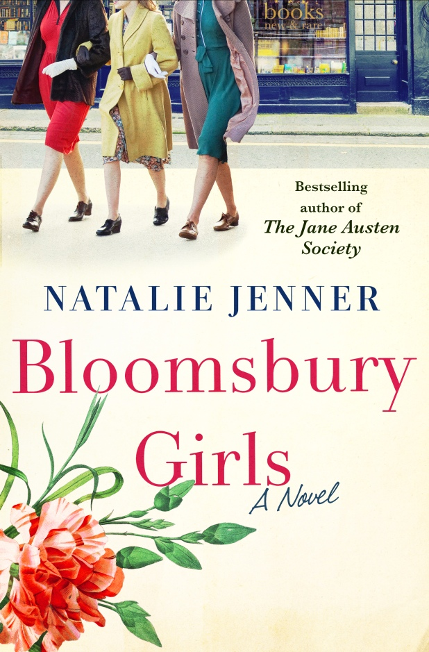 Bloomsbury Girls by Natalie Jenner (cover) Image: three young women walking arm in arm toward the camera, pinkish/red text and a large pinkish/red blooming flower in the lower left corner