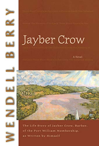 Jaber Crow by Wendell Berry (cover) Image: white text on a maroon background plus the graphic picture os a wide river cutting through rolling hills