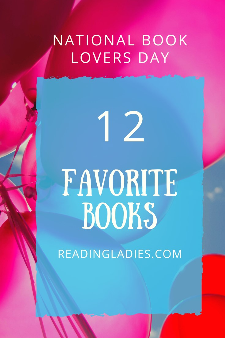 National book Lovers Day: 12 Favorite Books (Image: blue text box and white text over a bunch of bright pink balloons)