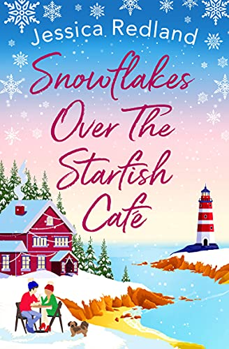 Snowflakes Over the Starfish Cafe by Jessica Redland (cover) Image: a young man and young woman sit at a table outside a rustic cafe that overlooks a cove and a lighthouse....there is snow on the ground and a dog nearby
