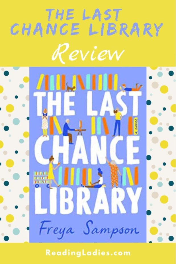The Last Chance Library by Freya Sampson (cover) Image: white block text on a blue background.....text forms 3 shelves which hold graphic images of books and library scenes