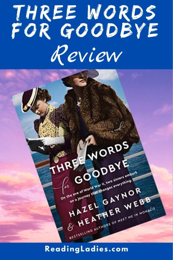 Three Words For Goodbye by Hazel Gaynor and Heather Webb (cover) Image: two young women reading promotional material and wearing hats stand against the railing of an ocean liner