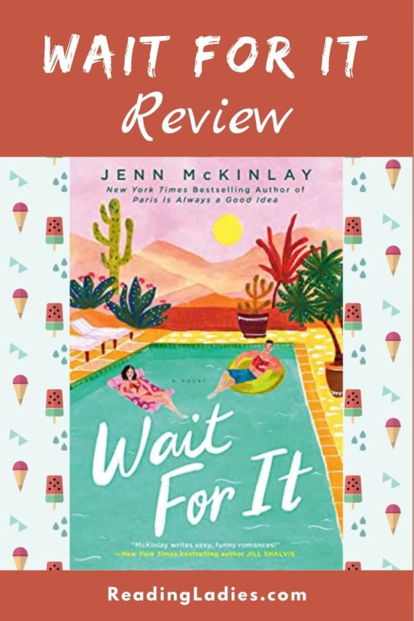 Wait For It by Jenn McKinlay (coveer) Image: a young man and young woman float in a pool surrounded by desert landscape