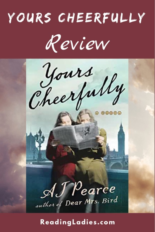 Yours Cheerfully by A.J. Pearce (cover) Image: 2 women sit on a bench reading a newspaper with a London cityscape in the background