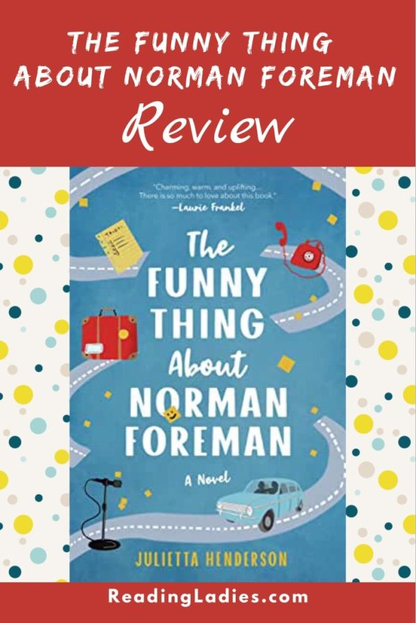 The Funny Thing About Norman Foreman by Julietta Henderson (cover) Image: white text on a blue background....graphic pictures of a car, a mic, a suitcase, a phone, and post it notes are along a winding road