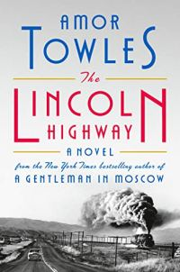 The Lincoln Highway by Amor Towles (cover) Image: red and blue text above a black and white image of a train chugging along next to a 2 lane road
