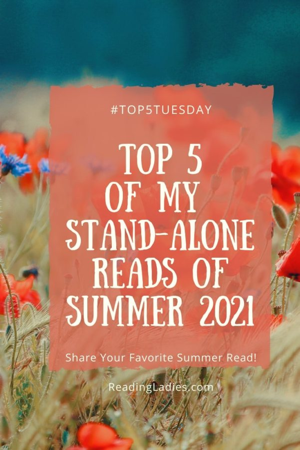 Top 5 Stand Alone Reads of Summer 2021 (white text on a salmon color background on top of a field of wild flowers)