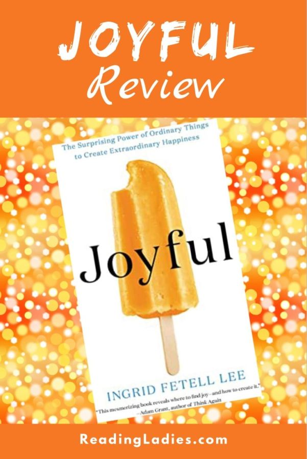Joyful by Ingrid Fetell Lee (cover) Image: black text over a large orange frozen ice cream bar against a white background