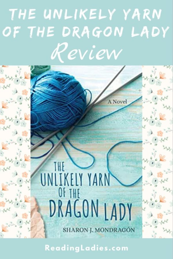 The Unlikely Yarn of the Dragon Lady by Sharon Mondragon (cover) a ball of yarn and two silver knitting needles