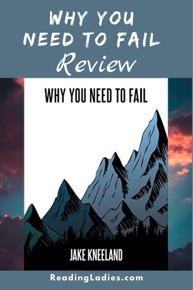 Why You Need to Fail by Jake Kneeland (cover) Image: black and white text over a background of steep mountain peaks
